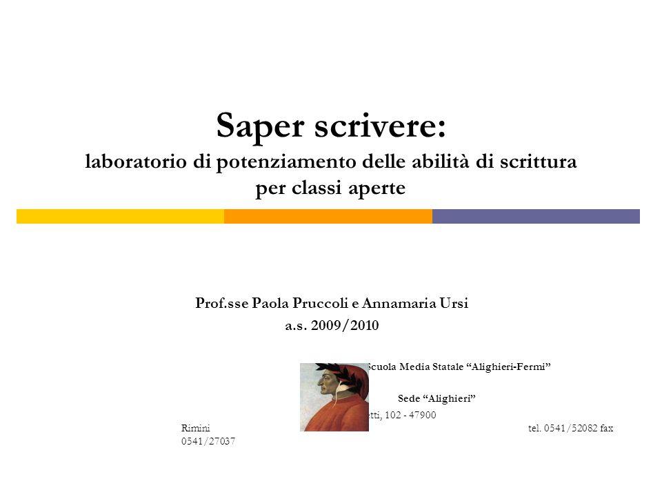 Saper scrivere: laboratorio di potenziamento delle abilità di scrittura per classi aperte Prof.sse Paola Pruccoli e Annamaria Ursi a.s.