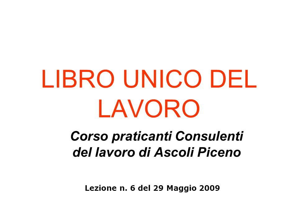 LIBRO UNICO DEL LAVORO Corso praticanti Consulenti del lavoro di Ascoli Piceno Lezione n.