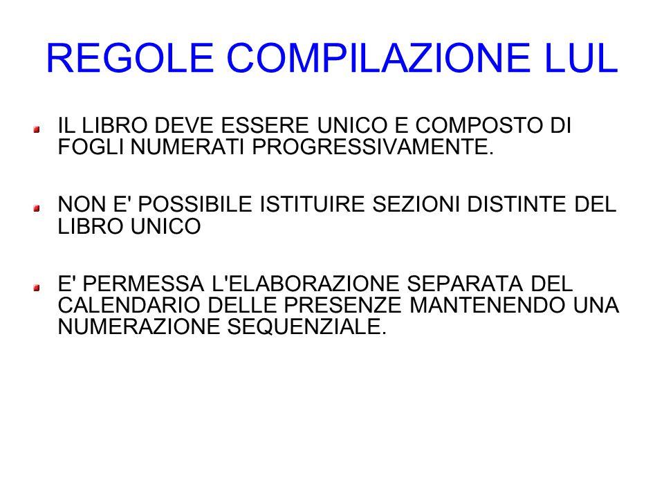 REGOLE COMPILAZIONE LUL IL LIBRO DEVE ESSERE UNICO E COMPOSTO DI FOGLI NUMERATI PROGRESSIVAMENTE.