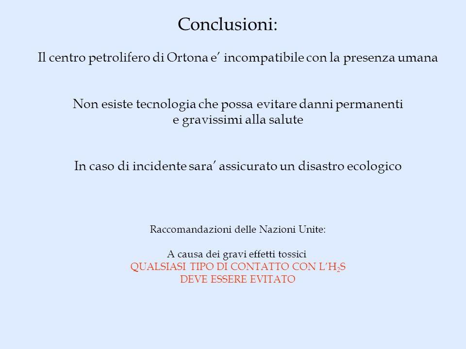 Conclusioni: Il centro petrolifero di Ortona e incompatibile con la presenza umana Non esiste tecnologia che possa evitare danni permanenti e gravissi