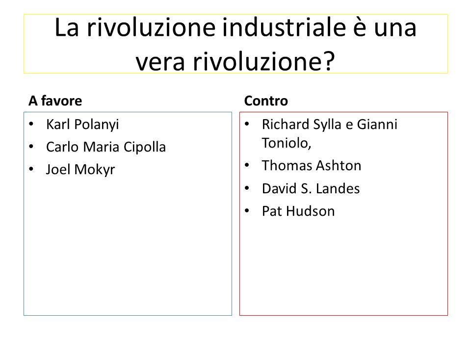 La rivoluzione industriale è una vera rivoluzione.