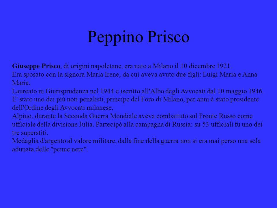 Peppino Prisco Giuseppe Prisco, di origini napoletane, era nato a Milano il 10 dicembre 1921.