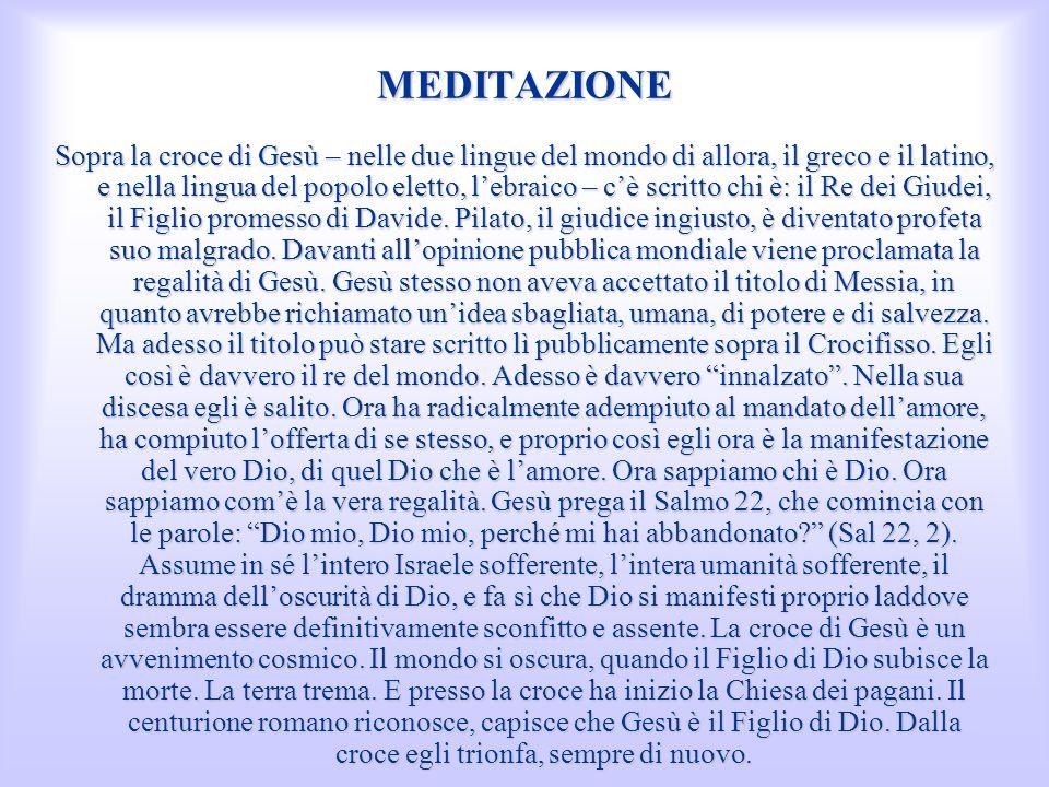 MEDITAZIONE Sopra la croce di Gesù – nelle due lingue del mondo di allora, il greco e il latino, e nella lingua del popolo eletto, lebraico – cè scrit