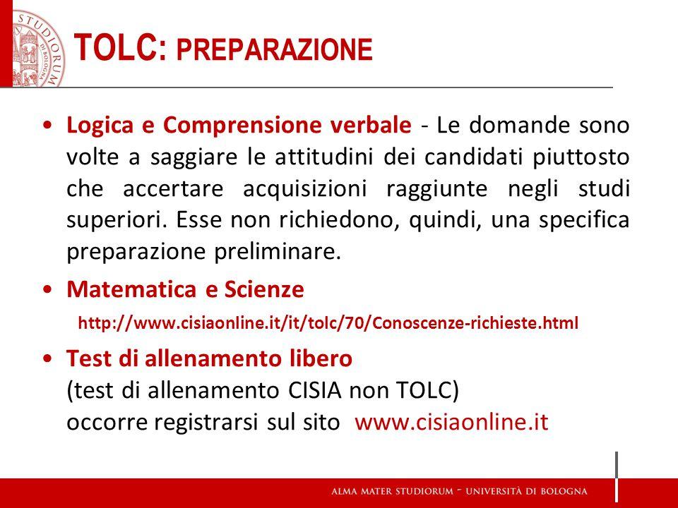 TOLC: PREPARAZIONE Logica e Comprensione verbale - Le domande sono volte a saggiare le attitudini dei candidati piuttosto che accertare acquisizioni r