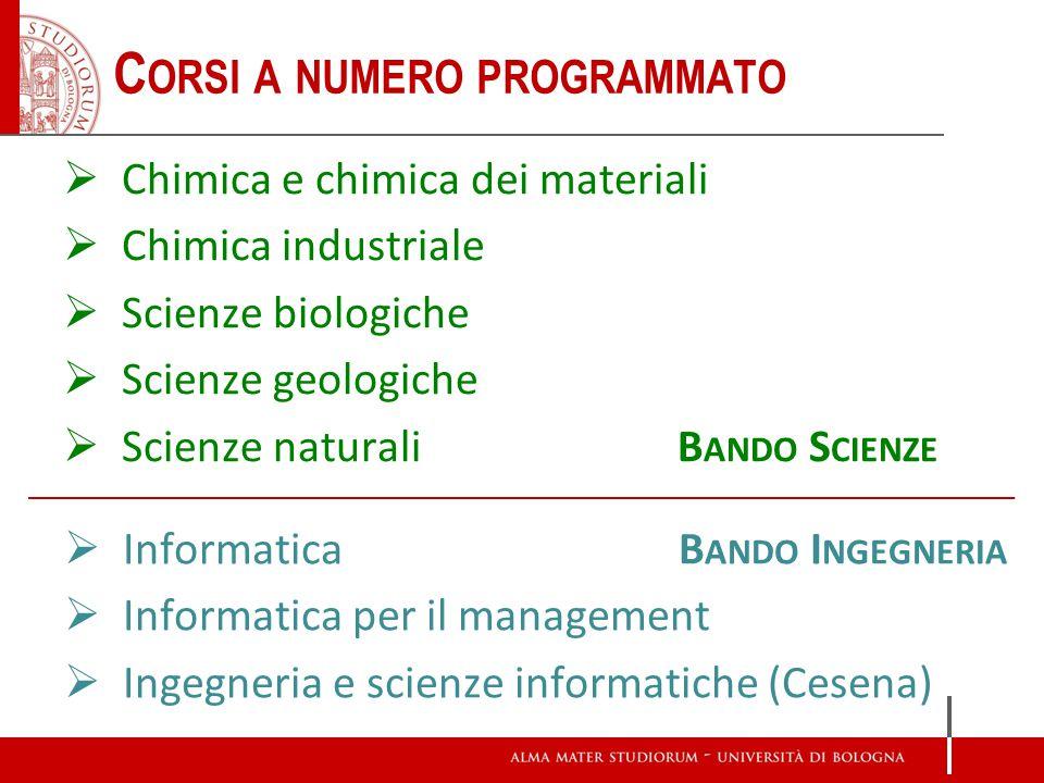 C ORSI A NUMERO PROGRAMMATO Chimica e chimica dei materiali Chimica industriale Scienze biologiche Scienze geologiche Scienze naturaliB ANDO S CIENZE