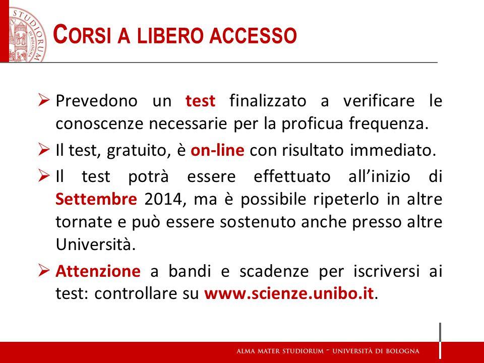 C ORSI A LIBERO ACCESSO Prevedono un test finalizzato a verificare le conoscenze necessarie per la proficua frequenza. Il test, gratuito, è on-line co