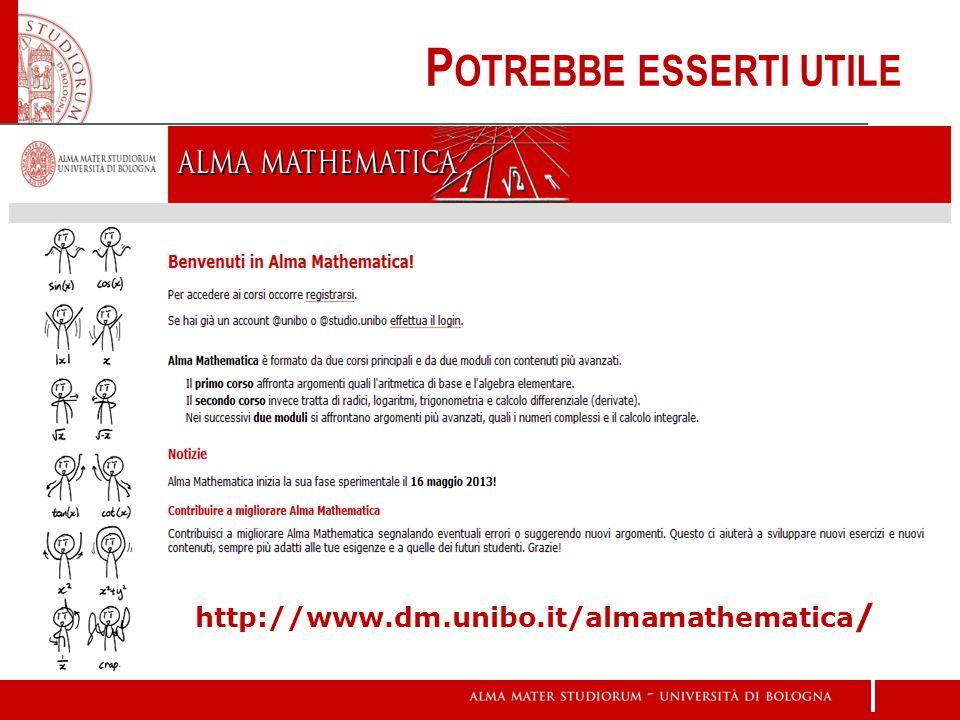 P OTREBBE ESSERTI UTILE http://www.dm.unibo.it/almamathematica /