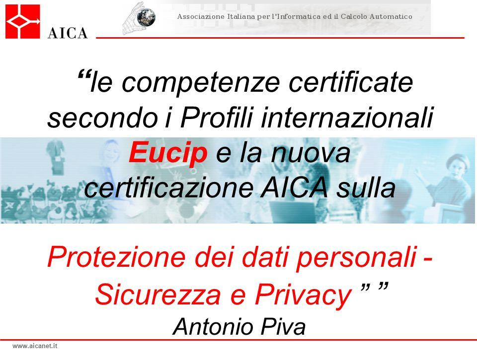 www.aicanet.it le competenze certificate secondo i Profili internazionali Eucip e la nuova certificazione AICA sulla Protezione dei dati personali - S