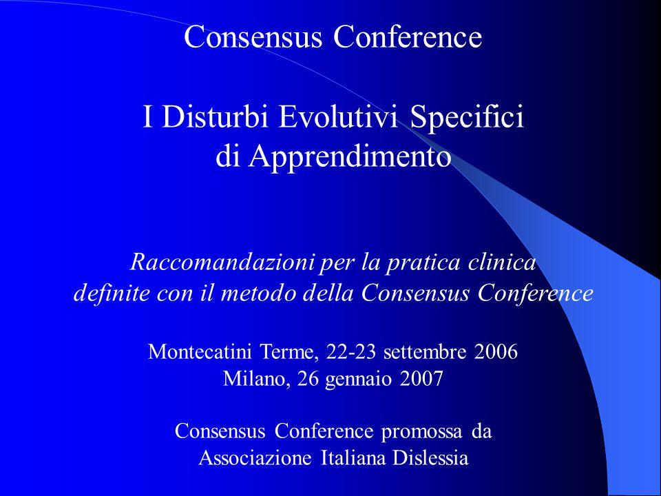 Consensus Conference I Disturbi Evolutivi Specifici di Apprendimento Raccomandazioni per la pratica clinica definite con il metodo della Consensus Con