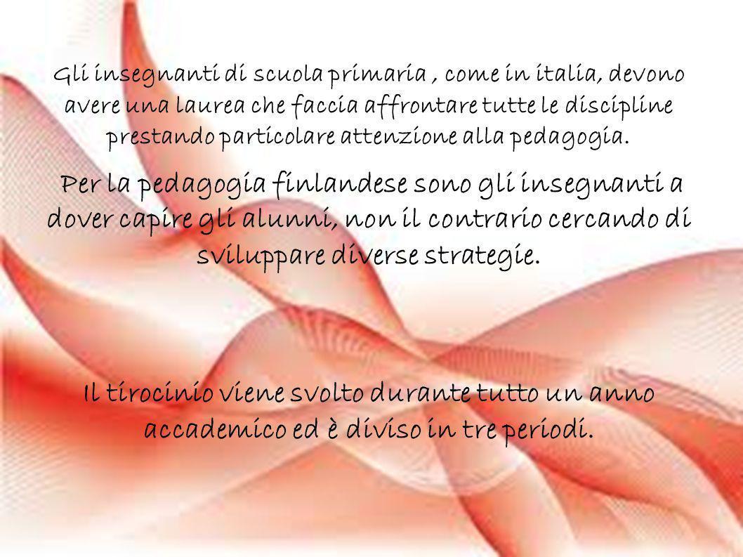 Gli insegnanti di scuola primaria, come in italia, devono avere una laurea che faccia affrontare tutte le discipline prestando particolare attenzione