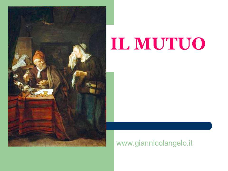 IL MUTUO www.giannicolangelo.it