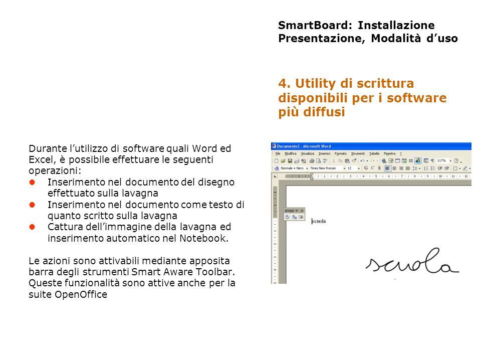 SmartBoard: Installazione Presentazione, Modalità duso Durante lutilizzo di software quali Word ed Excel, è possibile effettuare le seguenti operazion