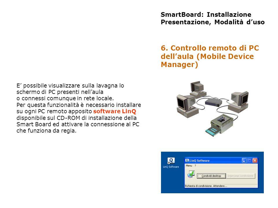 SmartBoard: Installazione Presentazione, Modalità duso E possibile visualizzare sulla lavagna lo schermo di PC presenti nellaula o connessi comunque i