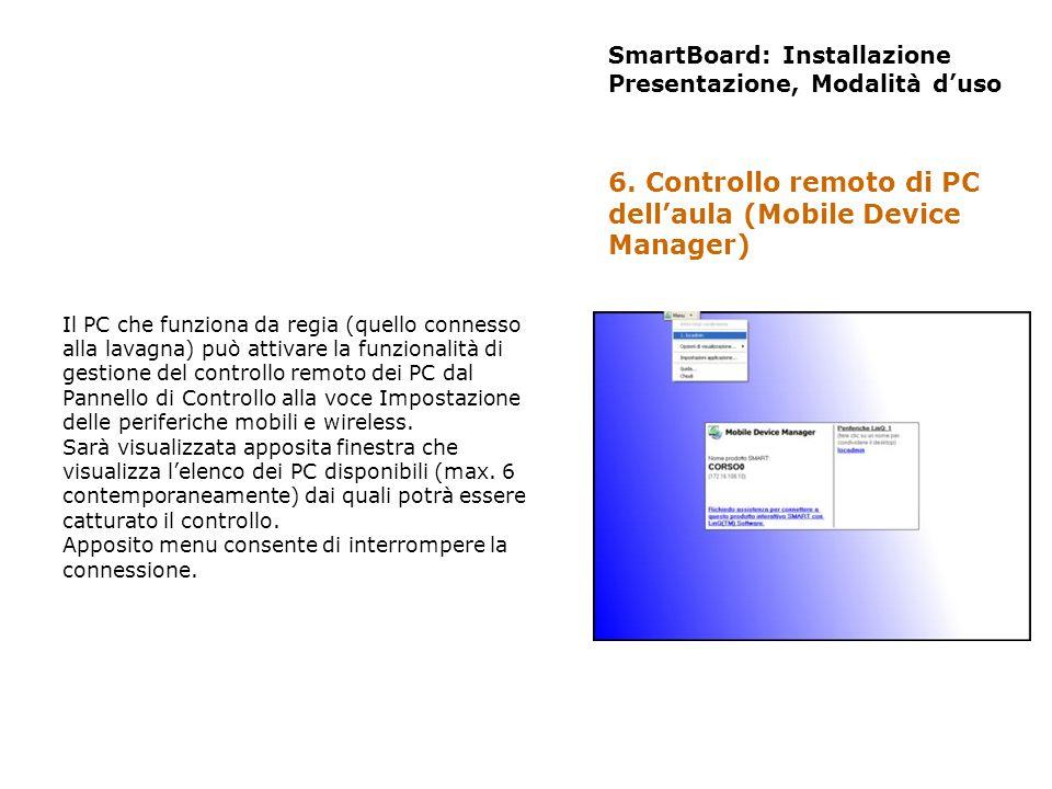 SmartBoard: Installazione Presentazione, Modalità duso Il PC che funziona da regia (quello connesso alla lavagna) può attivare la funzionalità di gest