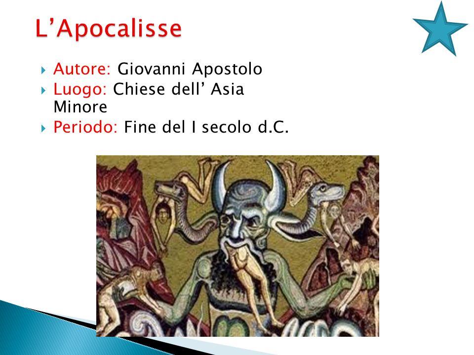 Autore: Giovanni Apostolo Luogo: Chiese dell Asia Minore Periodo: Fine del I secolo d.C.