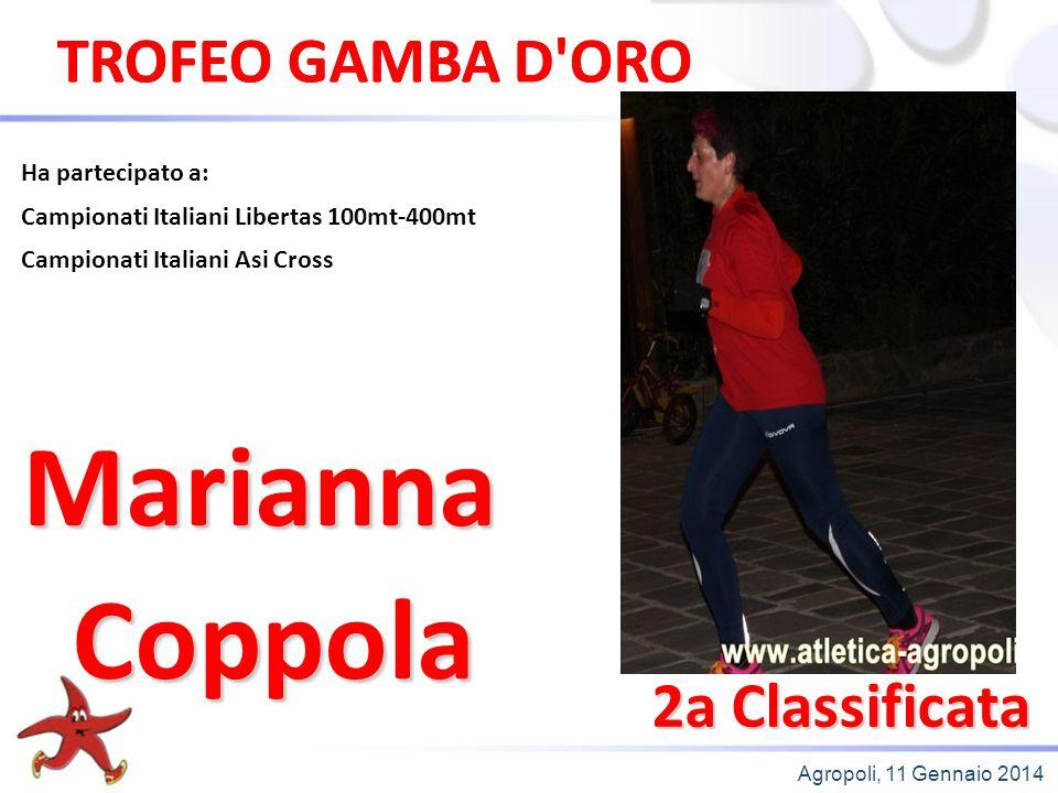 Agropoli, 11 Gennaio 2014 1a Classificata Ha partecipato a: 50km Pistoia-Abetone Maratona di Pisa Maratona di Roma Agropoli Half Marathon Trail Transmarathon Cecilia Patella TROFEO GAMBA D ORO