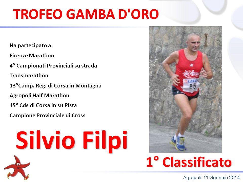 Agropoli, 11 Gennaio 2014 1° Classificato Ha partecipato a: Firenze Marathon 4° Campionati Provinciali su strada Transmarathon 13°Camp. Reg. di Corsa