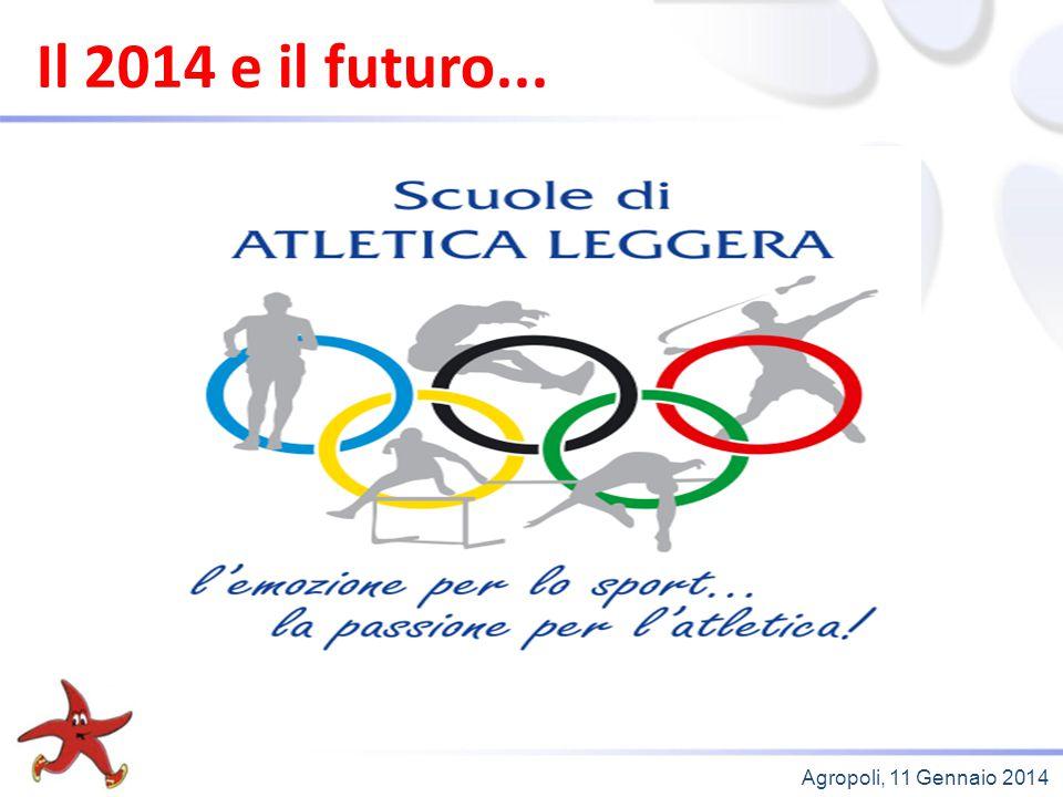 Agropoli, 11 Gennaio 2014 Il 2014 e il futuro...
