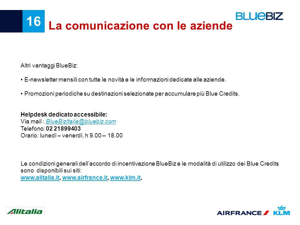 16 La comunicazione con le aziende Altri vantaggi BlueBiz: E-newsletter mensili con tutte le novità e le informazioni dedicate alle aziende. Promozion