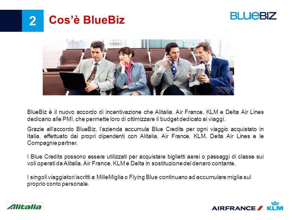 2 Cosè BlueBiz BlueBiz è il nuovo accordo di incentivazione che Alitalia, Air France, KLM e Delta Air Lines dedicano alle PMI, che permette loro di ot