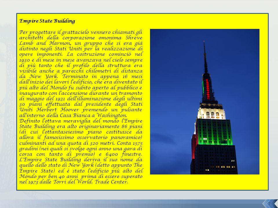 Empire State Building Per progettare il grattacielo vennero chiamati gli architetti della corporazione omonima Shreve Lamb and Harmon, un gruppo che si era già distinto negli Stati Uniti per la realizzazione di opere imponenti.