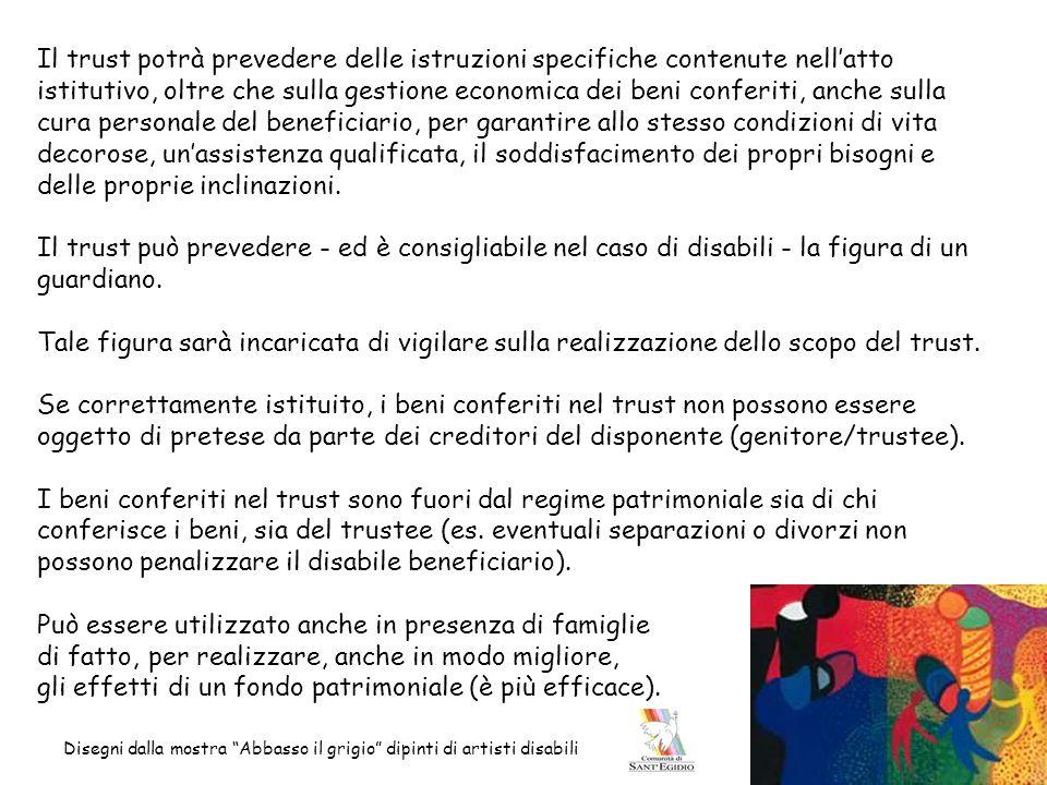 Il trust potrà prevedere delle istruzioni specifiche contenute nell'atto istitutivo, oltre che sulla gestione economica dei beni conferiti, anche sull