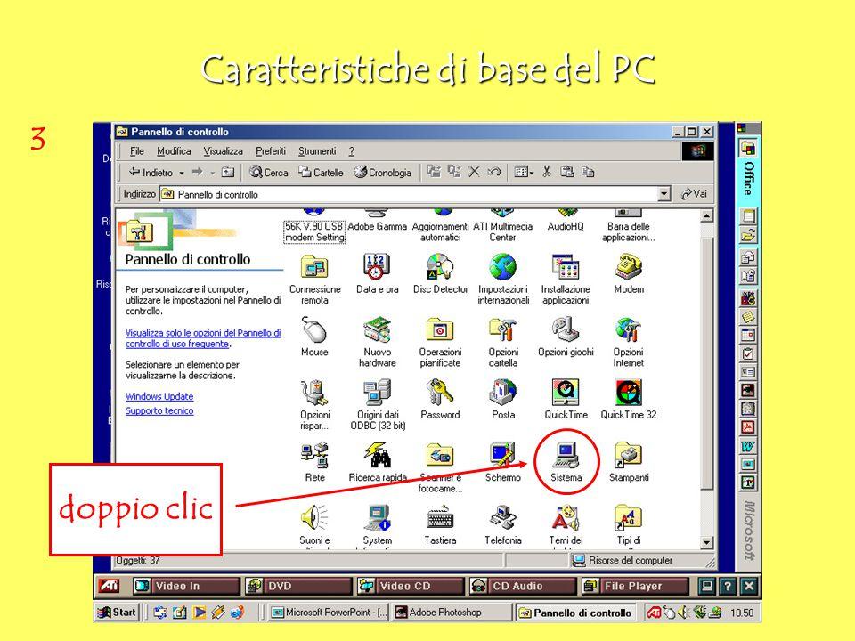 Caratteristiche di base del PC 4 Per avere altre informazioni dovete sfogliare le schede con un clic sulla linguetta relativa