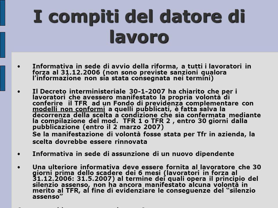 I compiti del datore di lavoro •Informativa in sede di avvio della riforma, a tutti i lavoratori in forza al 31.12.2006 (non sono previste sanzioni qu