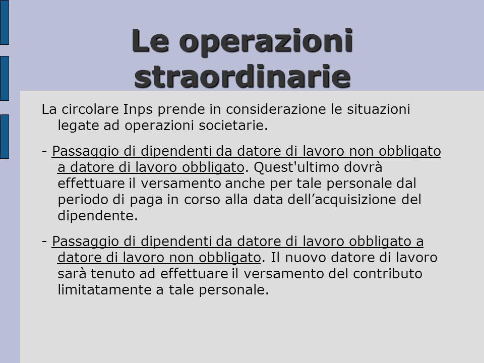 Le operazioni straordinarie La circolare Inps prende in considerazione le situazioni legate ad operazioni societarie. - Passaggio di dipendenti da dat