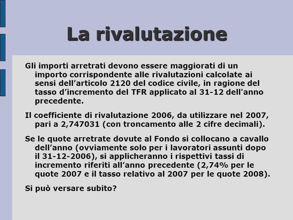La rivalutazione Gli importi arretrati devono essere maggiorati di un importo corrispondente alle rivalutazioni calcolate ai sensi dell'articolo 2120