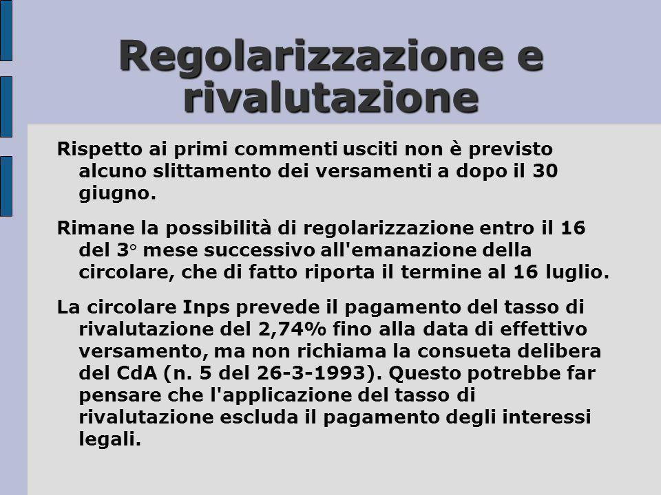 Regolarizzazione e rivalutazione Rispetto ai primi commenti usciti non è previsto alcuno slittamento dei versamenti a dopo il 30 giugno. Rimane la pos