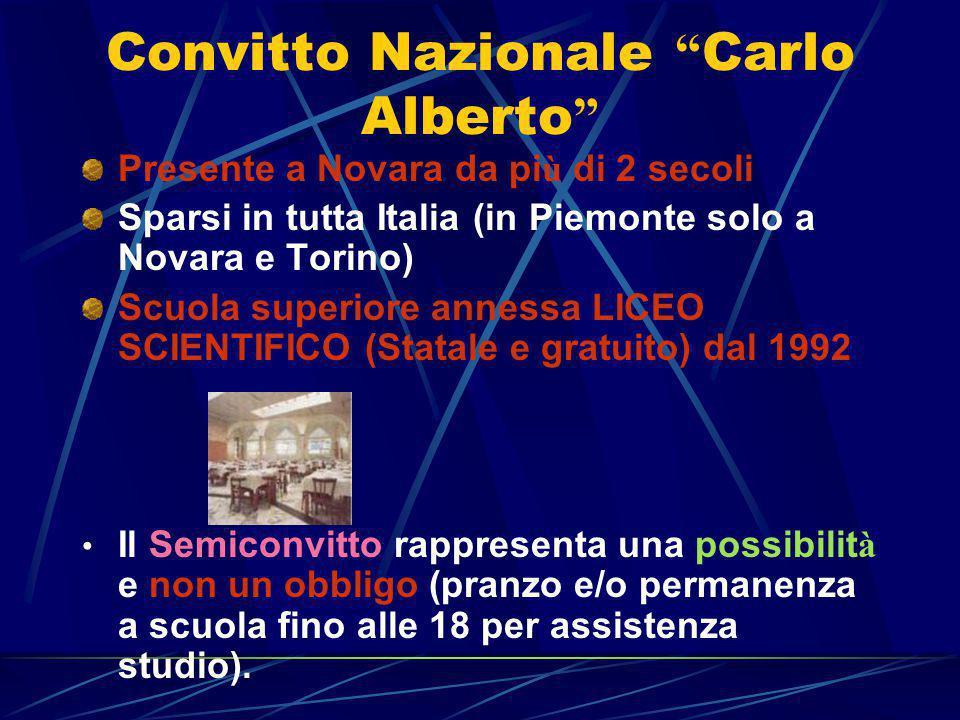 """Convitto Nazionale """" Carlo Alberto """" Presente a Novara da pi ù di 2 secoli Sparsi in tutta Italia (in Piemonte solo a Novara e Torino) Scuola superior"""