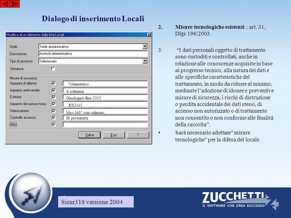 """Sicur318 versione 2004 Dialogo di inserimento Locali 2.Misure tecnologiche esistenti : art. 31, Dlgs 196/2003. 3. """"I dati personali oggetto di trattam"""
