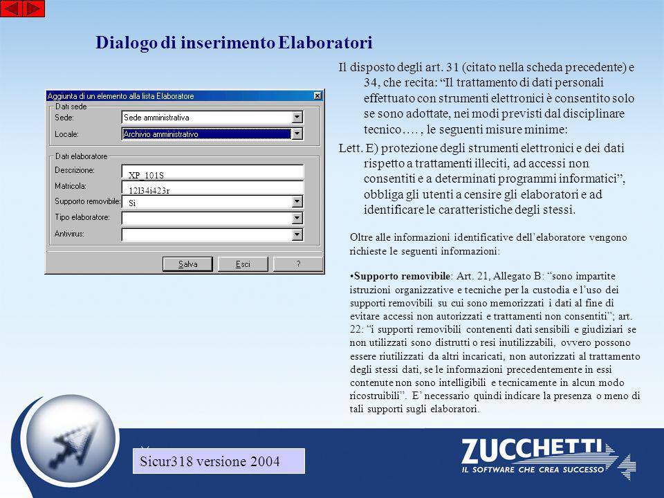 """Sicur318 versione 2004 Dialogo di inserimento Elaboratori Il disposto degli art. 31 (citato nella scheda precedente) e 34, che recita: """"Il trattamento"""