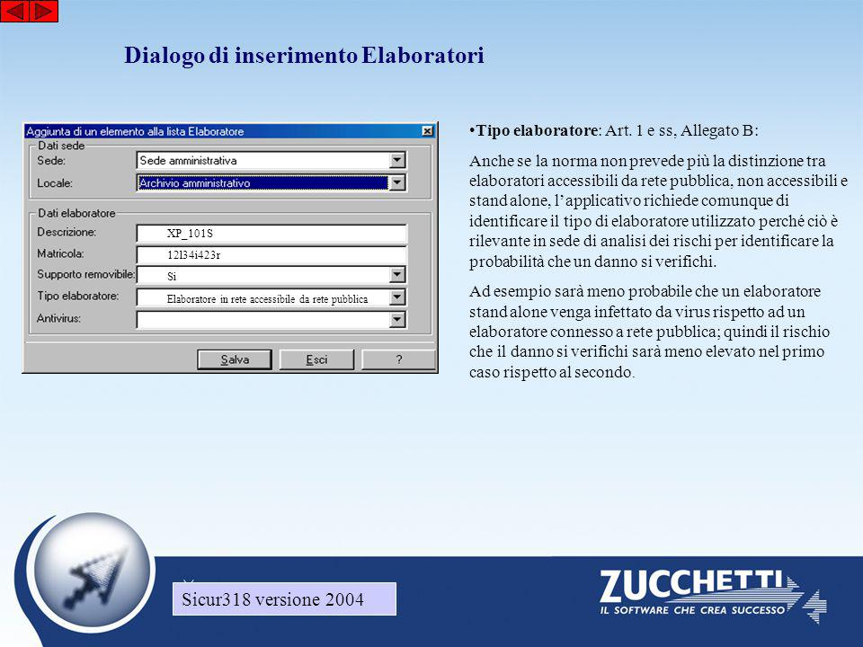 Sicur318 versione 2004 Dialogo di inserimento Elaboratori XP_101S 12l34i423r •Tipo elaboratore: Art. 1 e ss, Allegato B: Anche se la norma non prevede