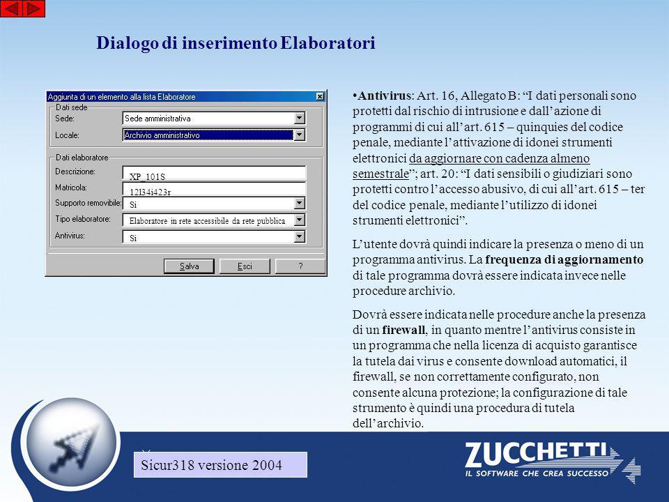 """Sicur318 versione 2004 Dialogo di inserimento Elaboratori XP_101S 12l34i423r •Antivirus: Art. 16, Allegato B: """"I dati personali sono protetti dal risc"""
