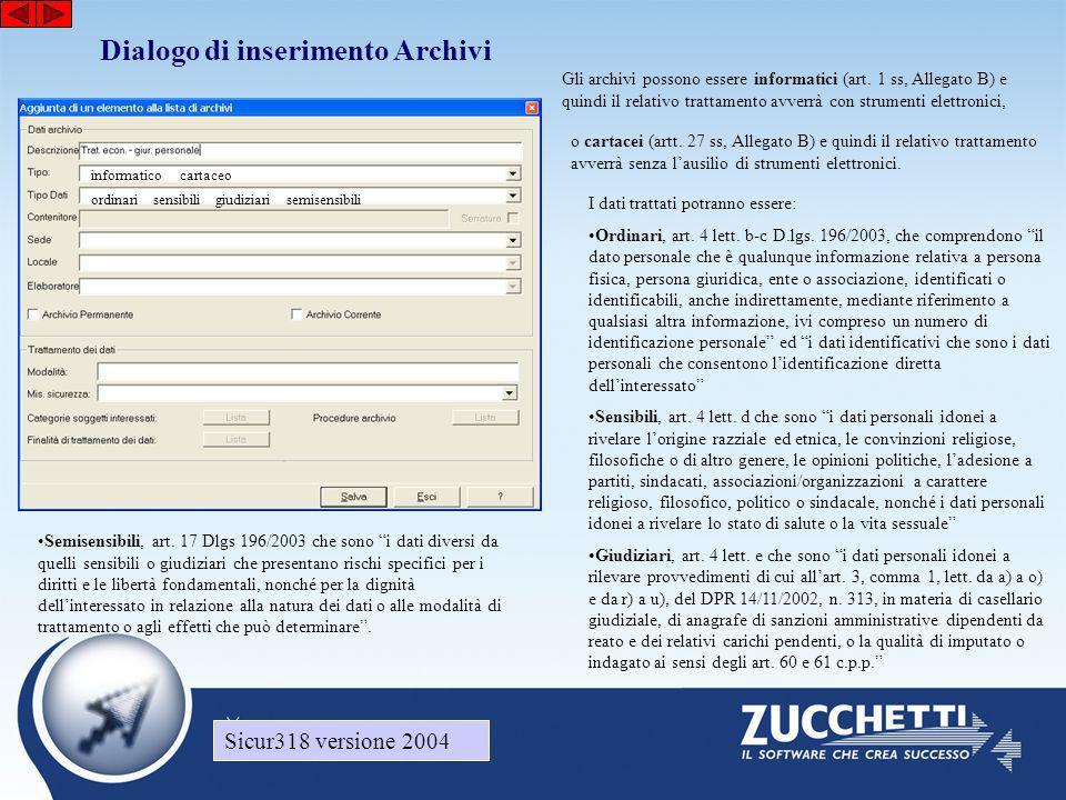 Sicur318 versione 2004 Dialogo di inserimento Archivi Gli archivi possono essere informatici (art. 1 ss, Allegato B) e quindi il relativo trattamento