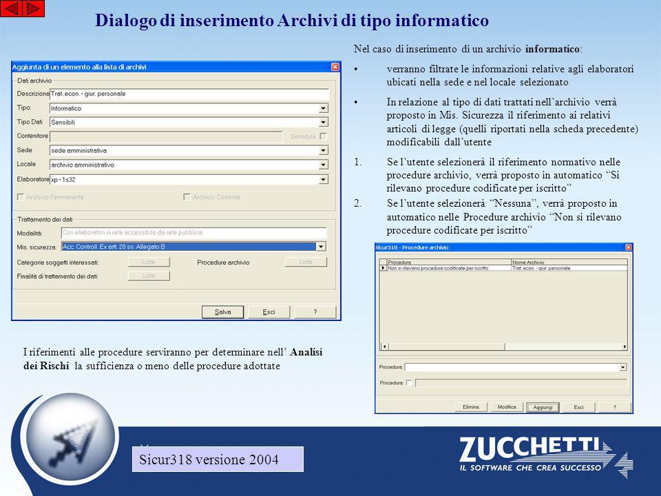 Dialogo di inserimento Archivi di tipo informatico Nel caso di inserimento di un archivio informatico: •verranno filtrate le informazioni relative agl