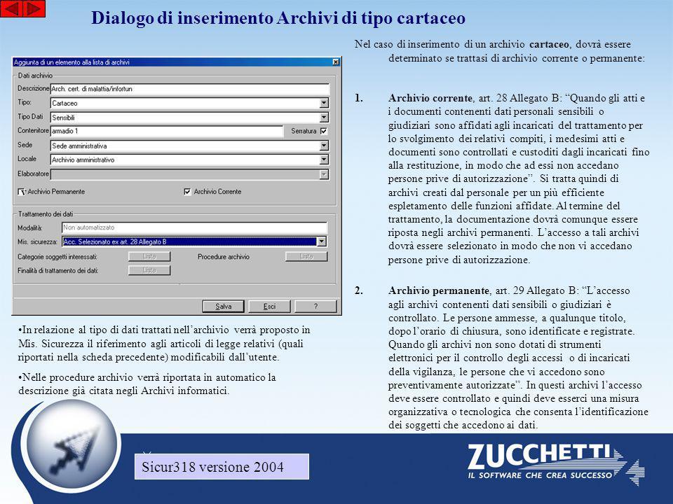 Dialogo di inserimento Archivi di tipo cartaceo Nel caso di inserimento di un archivio cartaceo, dovrà essere determinato se trattasi di archivio corr
