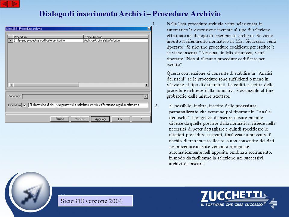 Sicur318 versione 2004 Dialogo di inserimento Archivi – Procedure Archivio 1.Nella lista procedure archivio verrà selezionata in automatico la descriz