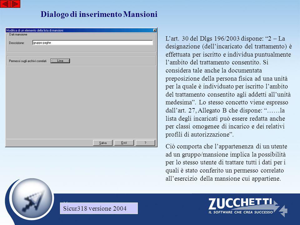 """Sicur318 versione 2004 Dialogo di inserimento Mansioni Sicur318 versione 2004 L'art. 30 del Dlgs 196/2003 dispone: """"2 – La designazione (dell'incarica"""