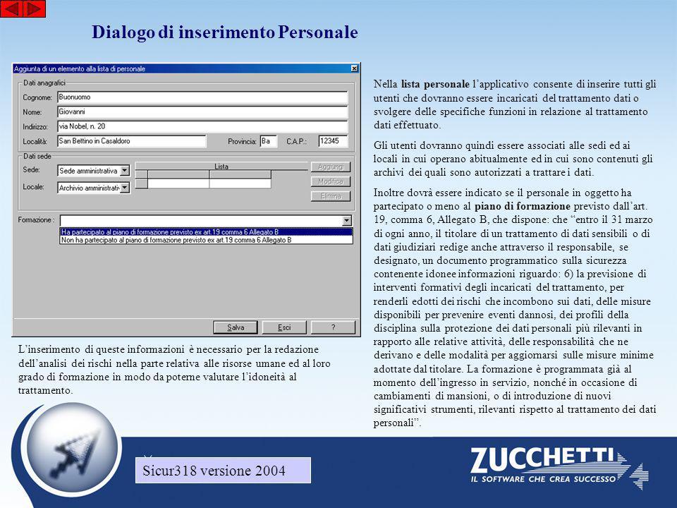 Sicur318 versione 2004 Dialogo di inserimento Personale Sicur318 versione 2004 Nella lista personale l'applicativo consente di inserire tutti gli uten