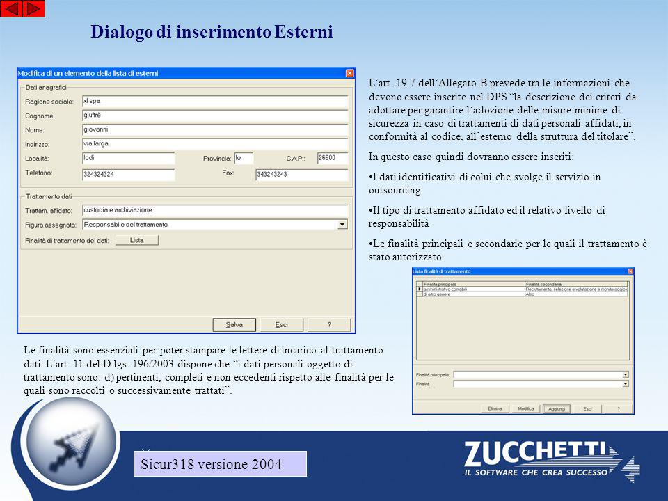 Sicur318 versione 2004 Dialogo di inserimento Esterni Sicur318 versione 2004 L'art. 19.7 dell'Allegato B prevede tra le informazioni che devono essere