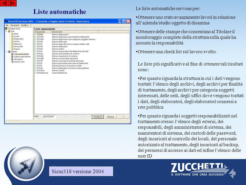 Sicur318 versione 2004 Liste automatiche Sicur318 versione 2004 Le liste automatiche servono per: •Ottenere uno stato avanzamento lavori in relazione