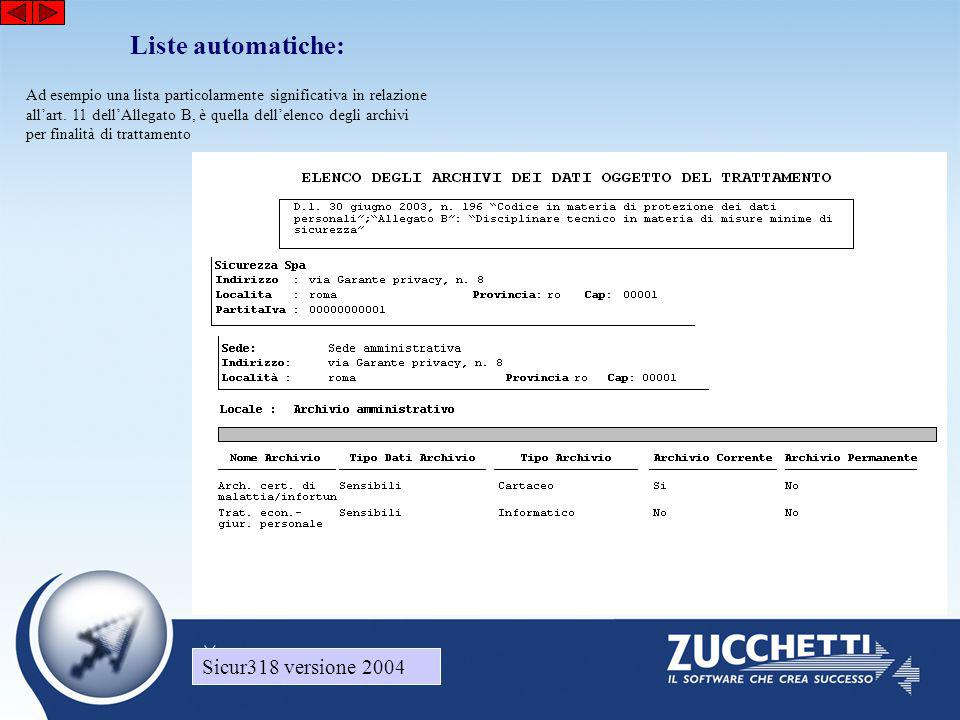 Sicur318 versione 2004 Liste automatiche: Sicur318 versione 2004 Ad esempio una lista particolarmente significativa in relazione all'art. 11 dell'Alle