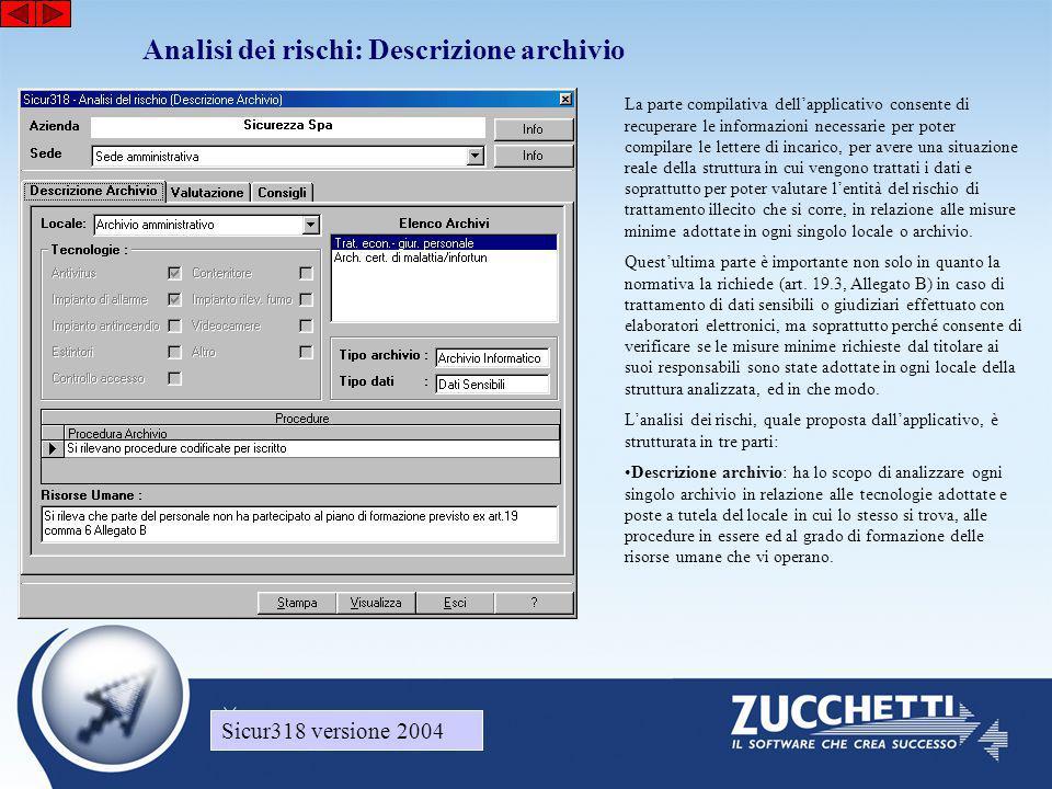 Sicur318 versione 2004 Analisi dei rischi: Descrizione archivio Sicur318 versione 2004 La parte compilativa dell'applicativo consente di recuperare le