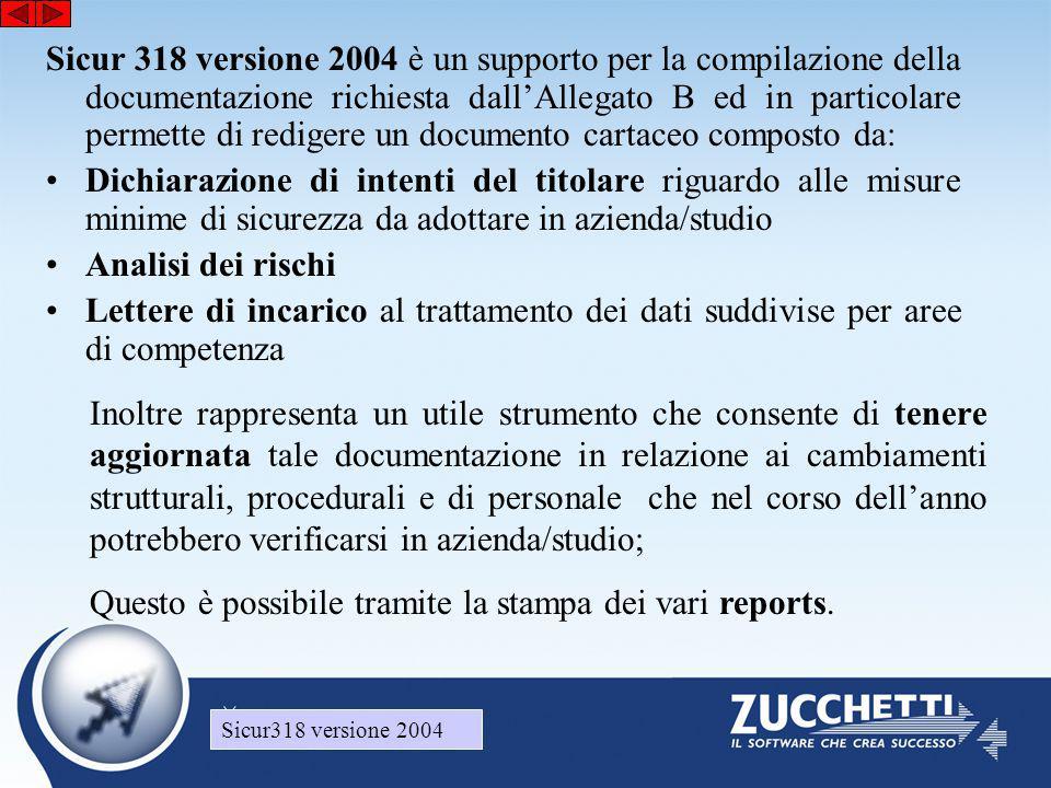Sicur318 versione 2004 Sicur 318 versione 2004 è un supporto per la compilazione della documentazione richiesta dall'Allegato B ed in particolare perm