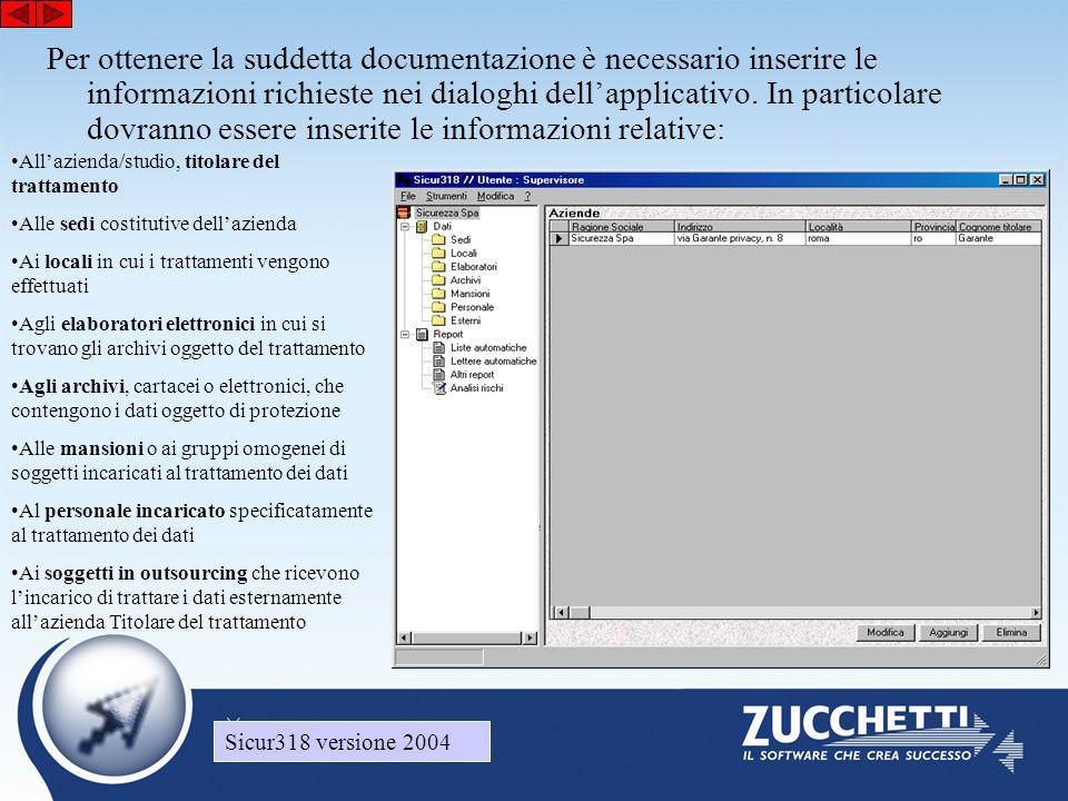 Sicur318 versione 2004 Per ottenere la suddetta documentazione è necessario inserire le informazioni richieste nei dialoghi dell'applicativo.
