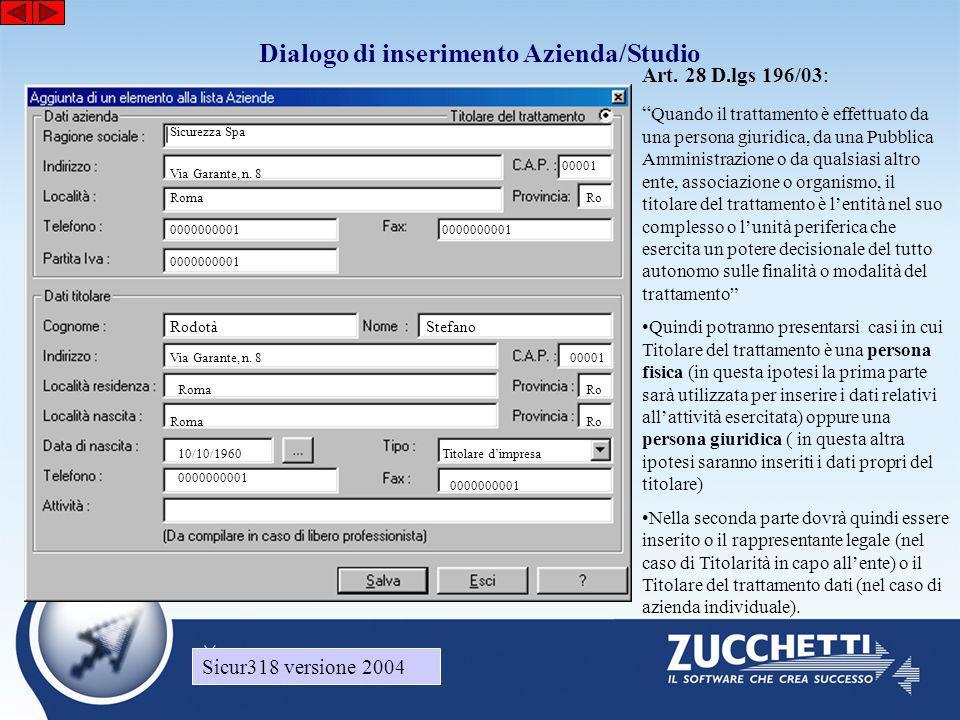 Sicur318 versione 2004 Dialogo di inserimento Azienda/Studio Sicurezza Spa Via Garante, n. 8 00001 RomaRo 0000000001 RodotàStefano Via Garante, n. 800