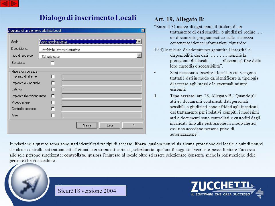 """Sicur318 versione 2004 Dialogo di inserimento Locali Art. 19, Allegato B: """"Entro il 31 marzo di ogni anno, il titolare di un trattamento di dati sensi"""